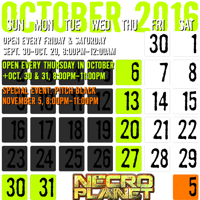 NecroPlanet Dates & Hours of Operation